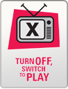 Turn Off, Switch to Play